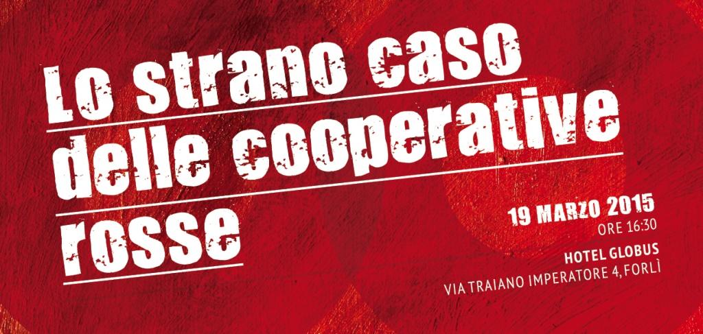 """""""Lo strano caso delle cooperative rosse"""": convegno il 19 marzo a Forlì"""