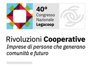 Il 16, 17 e 18 aprile a Roma il congresso di Legacoop nazionale
